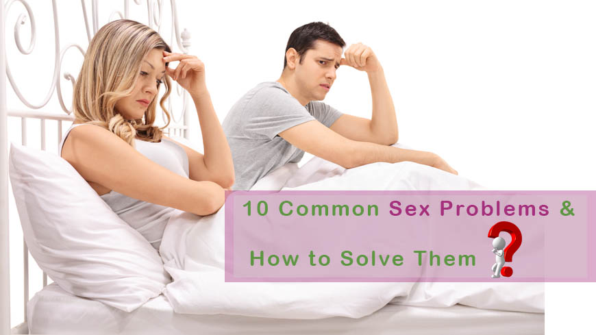 10 Common Sex Problems _ How to Solve Them