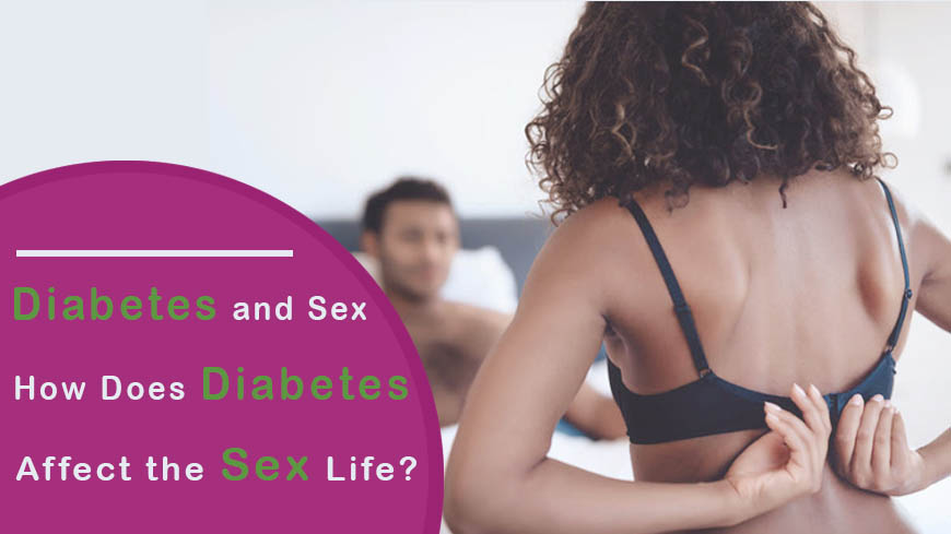 Diabetes and Sex How Does Diabetes Affect the Sex Life