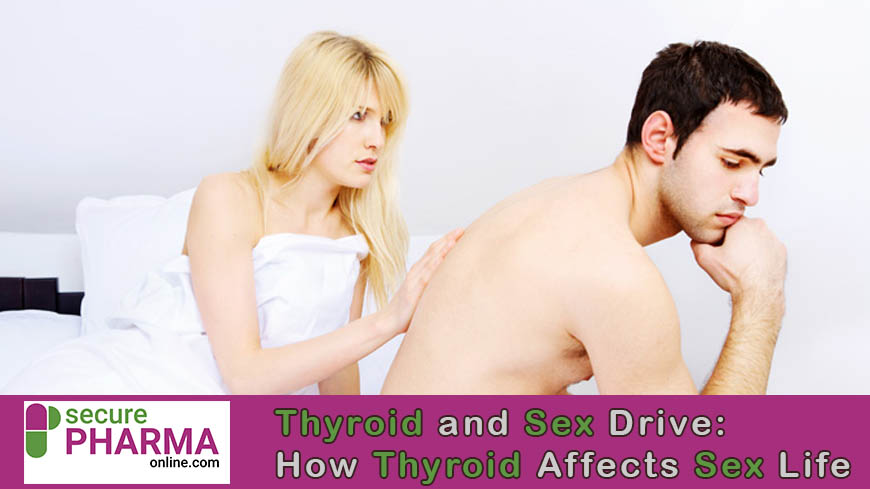 Thyroid and Sex Drive How Thyroid Affects Sex Life