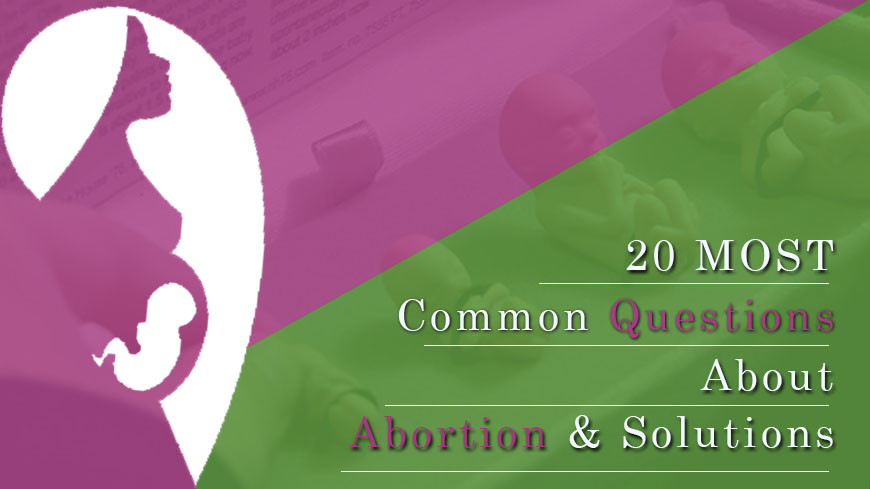 20 Most Common Questions About Abortion _ Solutions