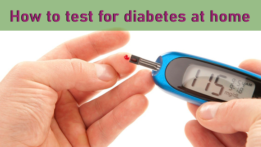 how to test for Diabetes at home?