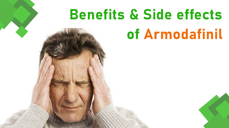 Benefits and side effects of Armodafinil