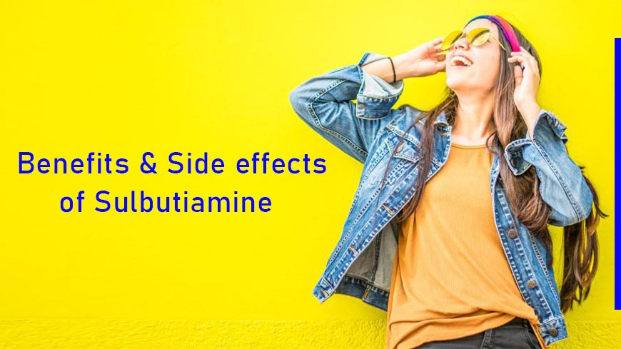 Benefits & side effects of Sulbutiamine